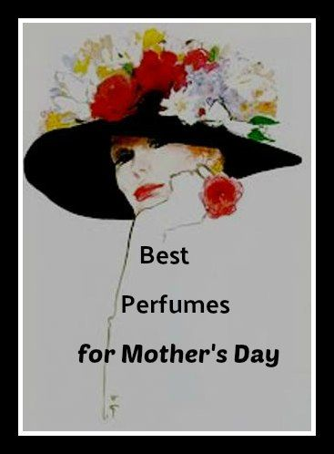Best Perfumes For Mother's Day