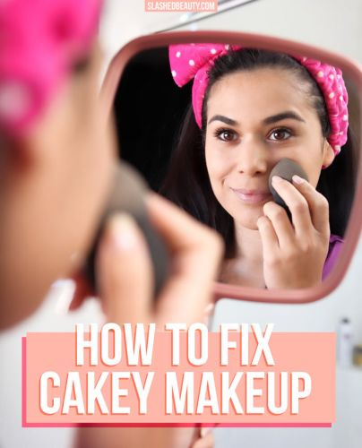 5 Reasons Why Your Makeup Looks Cakey & How to Fix It
