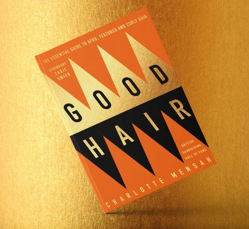Hairstylist Charlotte Mensah's Best Tips For Growing Out Afro Hair From Her New Book, Good Hair